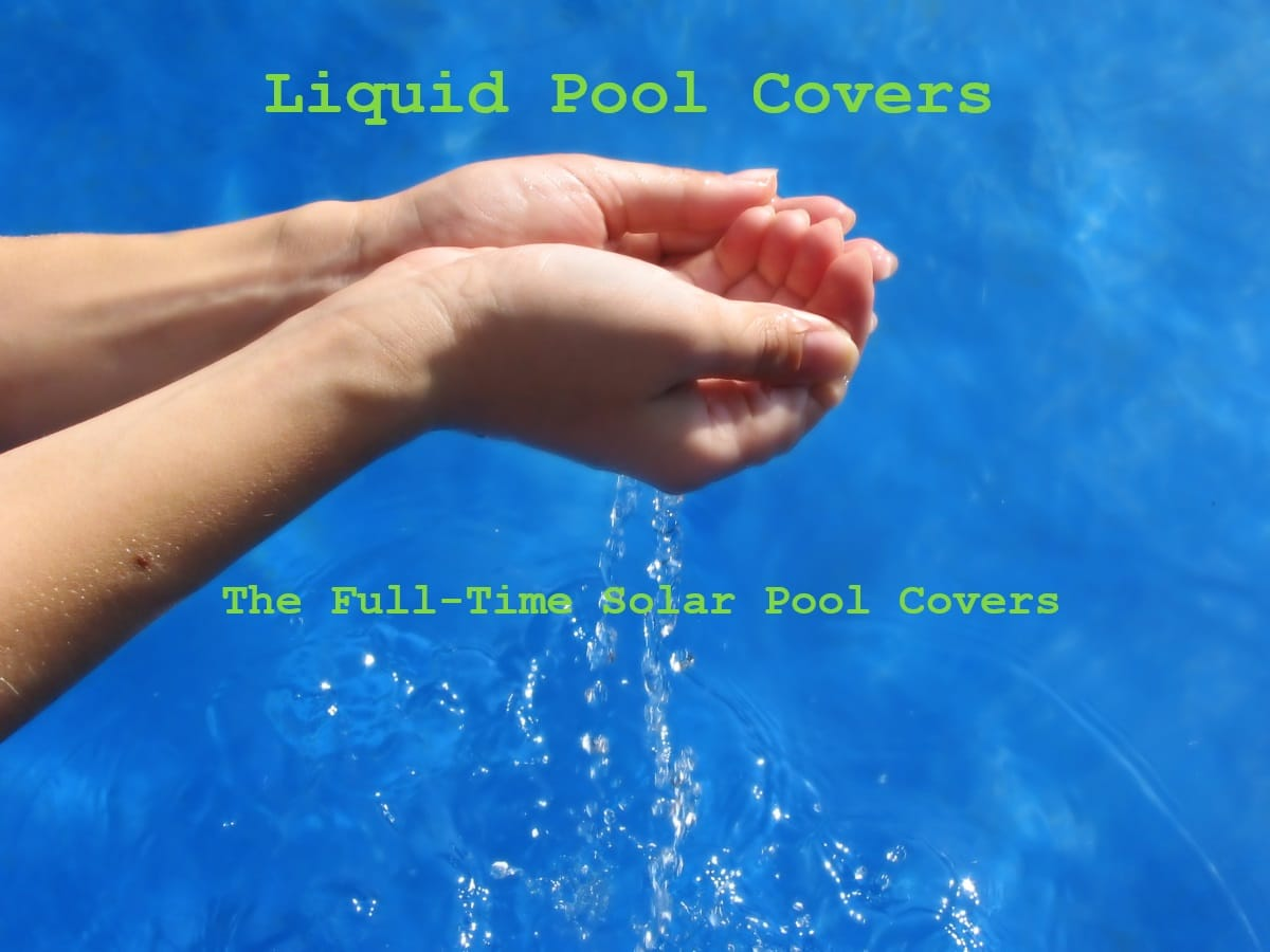 Liquid solar pool covers protect your pool from heat loss and evaporation 24 hours a day, 7 days a week.